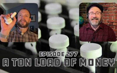 Episode 277: A Ton Load of Money