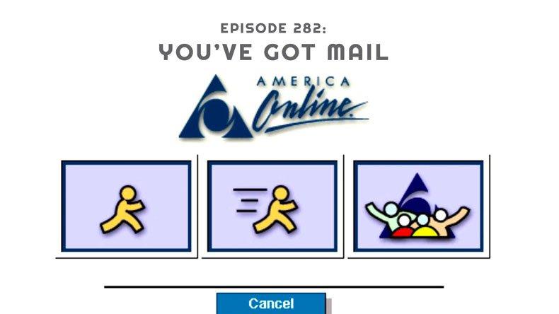 Episode 282: You've Got Mail