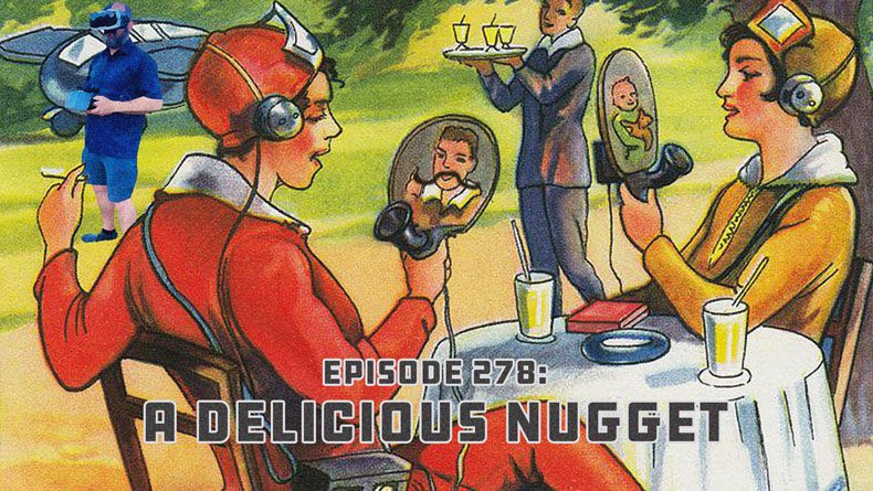 Episode 278: A Delicious Nugget