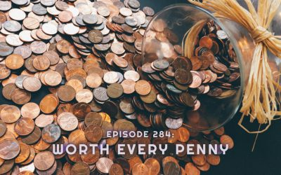 Episode 284: Worth Every Penny